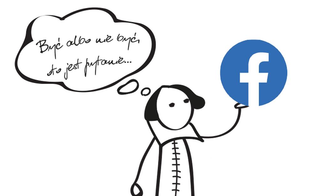 Być albo nie być na Facebooku - kilka słów o kontach firmowych